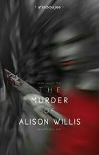 The Murder of Alison Willis by afroboujee