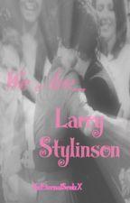 We Are .. Larry Stylinson [Larry Stylinson Valentine's Day One Shot] (BoyxBoy) by XxEternalSoulxX