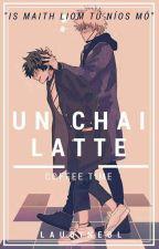 ►Un Chai Latte ◄ [Finalizada] by Bangdine