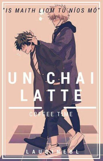 ►Un Chai Latte ◄ [Finalizada]