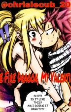 The Fire Dragon, My Valentine?  (Fairy Tail:  Nalu One-Shot) by Chrisiecub_2001