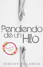 Pendiendo De Un Hilo (Completa)  by LiarsJessy
