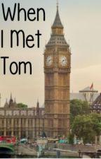 When I Met Tom (A Tom Hiddleston Fan Fiction) by VivaGirl