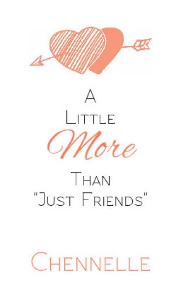 A Little More than Just Friends