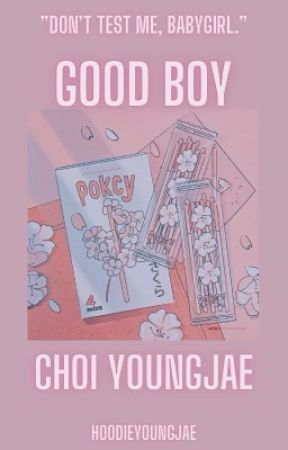 Good Boy || Choi Youngjae by hoodieyoungjae