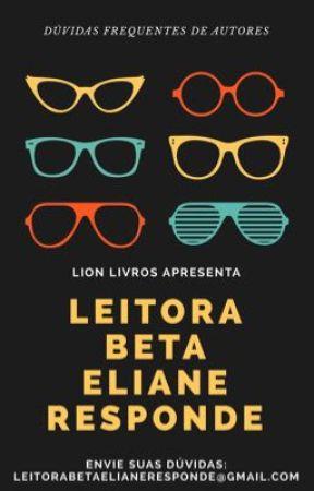Coluna: Leitora Beta Eliane Responde by lionlivroswattp