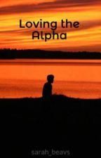 Loving the Alpha by sarah_beavs