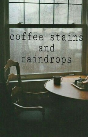 Coffee stains and Raindrops.  by nootjehh
