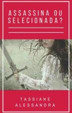 Assassina Ou Selecionada ? by 69Amer