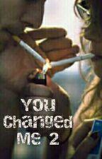 You Changed Me 2 by Zazunna