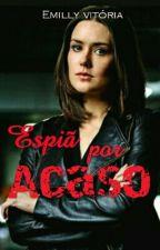 Espiã Por Acaso by MillyVitoria940