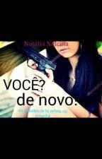 Você? De Novo! by NataliaNelcina2