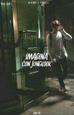 Imagina Con Jungkook [TERMINADA] by Jisoo_Shi
