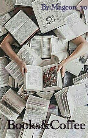 Books&Coffee by Magcon_yo