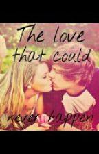 The love that could never happen by kittypink106