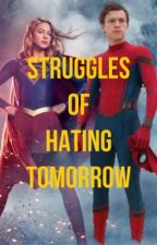 Struggles of Hating Tomorrow [Peter Parker] by Reality_sucks07