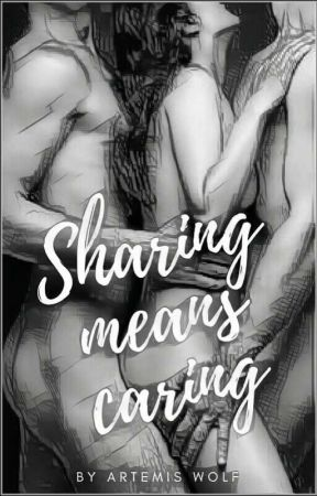 Sharing Means Caring [18+ Only] [Coming Christmas 2017] by TheWritingWolf1