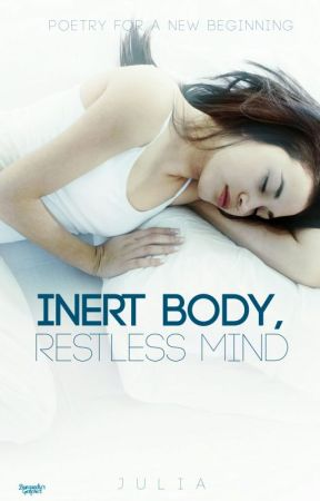 Inert Body, Restless Mind by apricities
