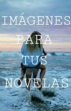 IMÁGENES PARA TUS NOVELAS  by Laura2340