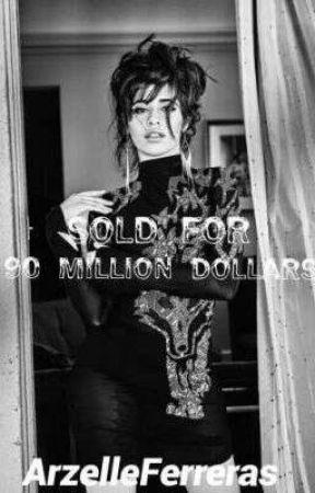 Sold For 90 Million Dollars by ArzelleFerreras