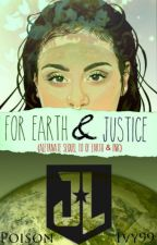 For Earth & Justice {JUSTICE LEAGUE}  by Poison_Ivy99