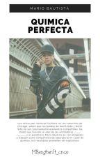 Quimica Perfecta || MB&TU || TERMINADA by bangtan_bl