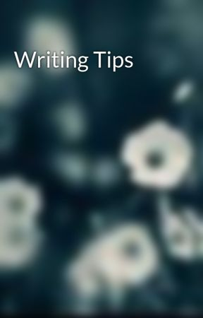 Writing Tips by PaigeD