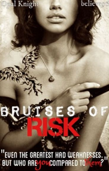 Bruises of Risk by believe96