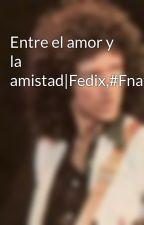 Entre el amor y la amistad by Fedix14