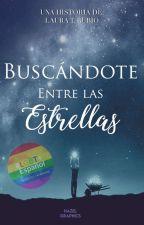 Buscándote Entre Las Estrellas  by sinsajo211