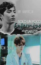 Solo un poco enfermizo ( Seho adaptación) by Gaby_Exo