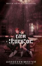 Mafia Heir Possession: Rain Thurston |on-hold| by GoddessNiMaster