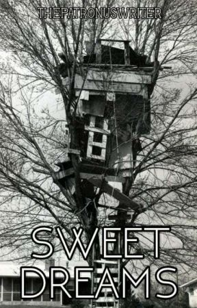 =SWEET DREAMS= by ThePatronusWriter