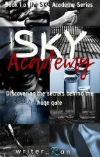 SKY Academy (Book 1) [1stRan COMPLETED] by writer_Ran