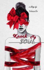 Knock My Soul by ndaquilla