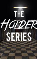 The Holder Series by TTRIAFx