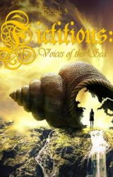 Fictitious: Voices of the Sea (Book Three) by FictitiousScribe