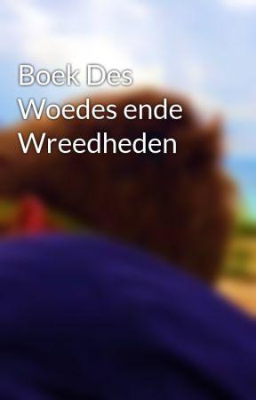 Boek Des Woedes ende Wreedheden by Pjjotrof