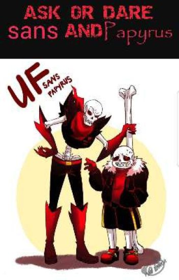 ASK UNDERFELL SANS AND PAPYRUS - PAPYRUS - Wattpad