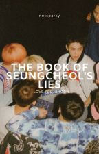 The Book of Seungcheol's Lies / jicheol by notsparky