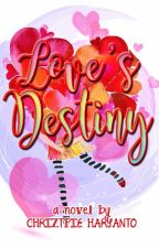 Love's Destiny by ChriztpieHaryanto