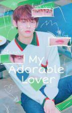 My Adorable Lover ↬Taennie ↫ by naraendeer_