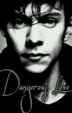 Dangerous Love -Harry Styles by faannnngirllls