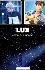 LUX - Zene és Szöveg by Avery-Tane