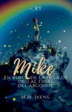 Mike: En busca de la olla de oro al final del arcoiris. {Próximamente} by MMIvens