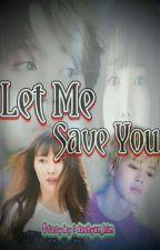 Let Me Save You ⏩ Yumin ☑️ by daehyun_kim