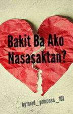 Bakit Ba Ako Nasasaktan? by nerd_princess_101
