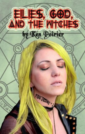 Eilise, God, And The Witches [Fake Tattoos #2] by KenPoirier
