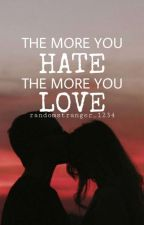The more you hate the more you love by randomstranger_1234
