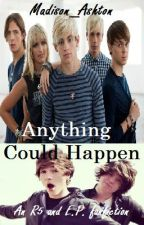 Anything Could Happen (A R5/ EP! Fanfiction) by Madison_Ashton